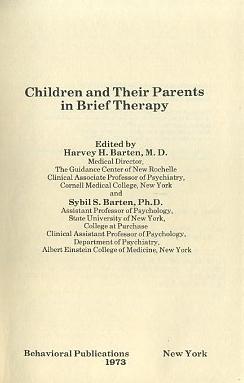 CHILDREN AND THIER PARENTS IN BRIEF THERAPY. Harvey H. Barten, Sybil S.