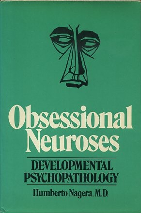 OBSESSIONAL NEUROSES; Developmental Psychopathology. Humberto Nagera.