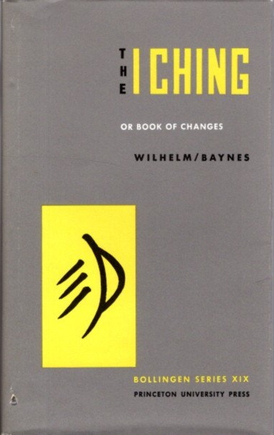 THE I CHING, OR BOOK OF CHANGES. Richard Wilhelm, trans.