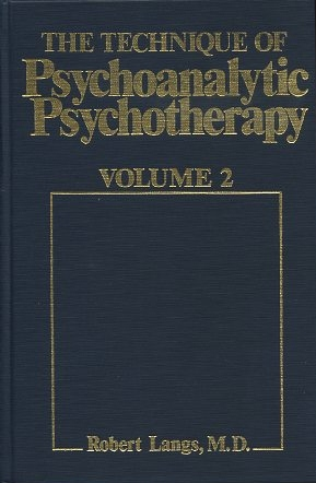 THE TECHNIQUE OF PSYCHOANALITIC PSYCHOTHERAPY. Robert Langs.