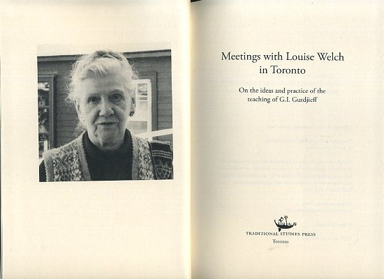 MEETINGS WITH LOUISE WELCH IN TORONTO: On the Ideas and Practice of the Teachings of G.I. Gurdjieff. Louise Welch.