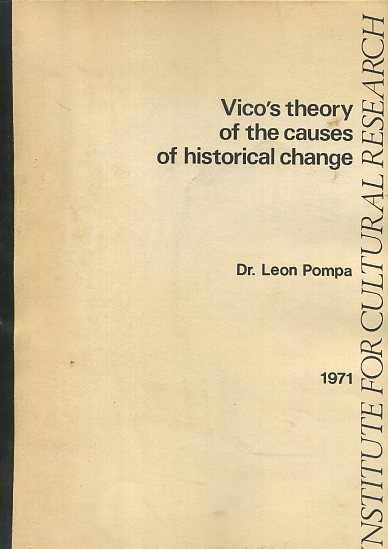 VICO'S THEORY OF THE CAUSES OF HISTORICAL CHANGE. Leon Pompa.