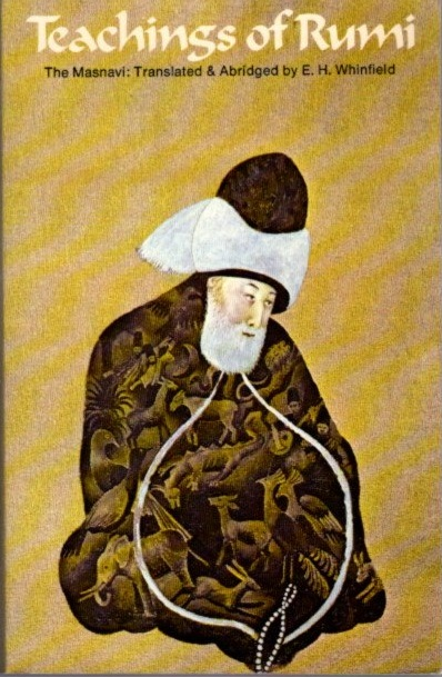 TEACHINGS OF RUMI; The Masnavi: Translated and Abridged. Rumi, E H. Whinfield.