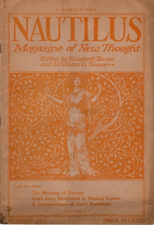 NAUTILUS: MAGAZINE OF NEW THOUGHT: VOL. XXVI, NO. 12, OCTOBER 1925. Elizabeth Towne, William E.