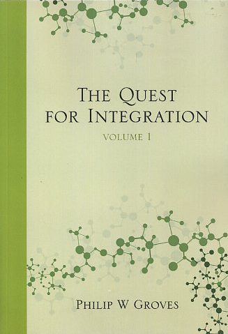 THE QUEST FOR INTEGRATION; Volume 1. Philip Groves.