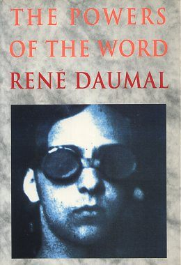 THE POWERS OF THE WORD; Selected Essays and Notes 1927 - 1943. Rene Daumal.