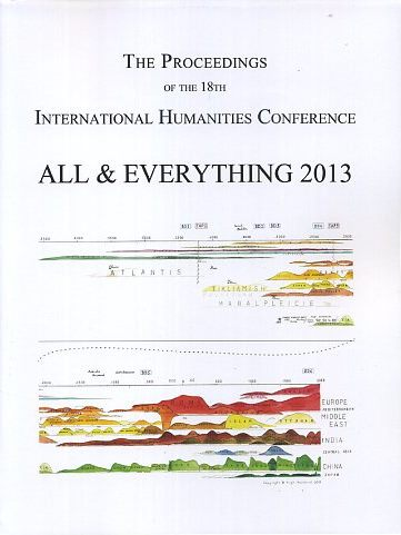 THE PROCEEDINGS OF THE 18TH INTERNATIONAL HUMANITIES CONFERENCE, ALL & EVERYTHING 2013. International Humanities Conference.