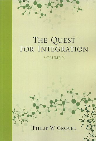 THE QUEST FOR INTEGRATION; Volume 2. Philip Groves.