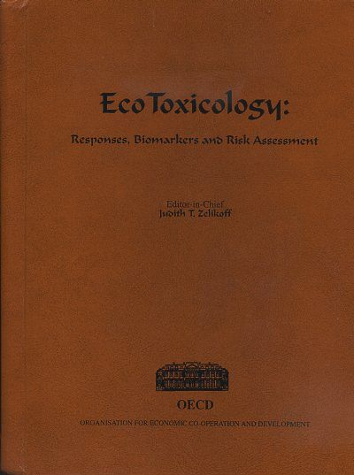 ECOTOXICOLOGY: RESPONSE, BIOMARKERS AND RISK ASSESSMENT. Judith T. Zelikoff.