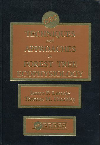 TECHNIQUES AND APPROACHES IN FOREST TREE ECOPHYSIOLOGY. James P. Lassoie, Thomas M. Hinckley.