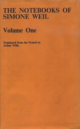 THE NOTEBOOKS: VOLUME ONE. Simone Weil.