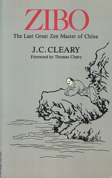 ZIBO: THE LAST GREAT ZEN MASTER OF CHINA. J. C. Cleary.