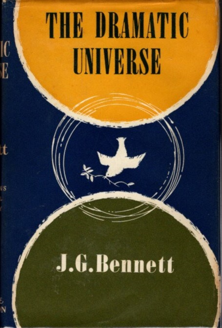 THE DRAMATIC UNIVERSE: VOLUME 1:; The Foundations of Natural Philosophy. J. G. Bennett.