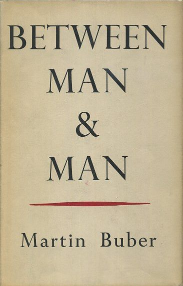 BETWEEN MAN & MAN. Martin Buber.