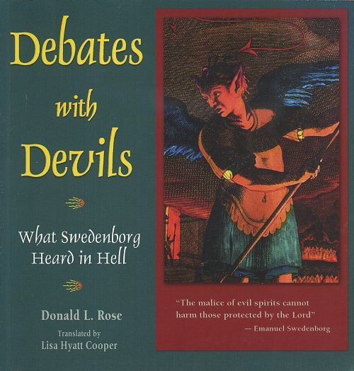 DEBATES WITH DEVILS; What Swedenborf Heard in Hell. Donald Rose.