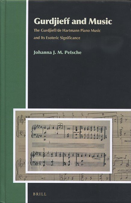 GURDJIEFF AND MUSIC; The Gurdjieff/de Hartmann Piano Music and Its Esoteric Significance. Johanna J. M. Petsche.