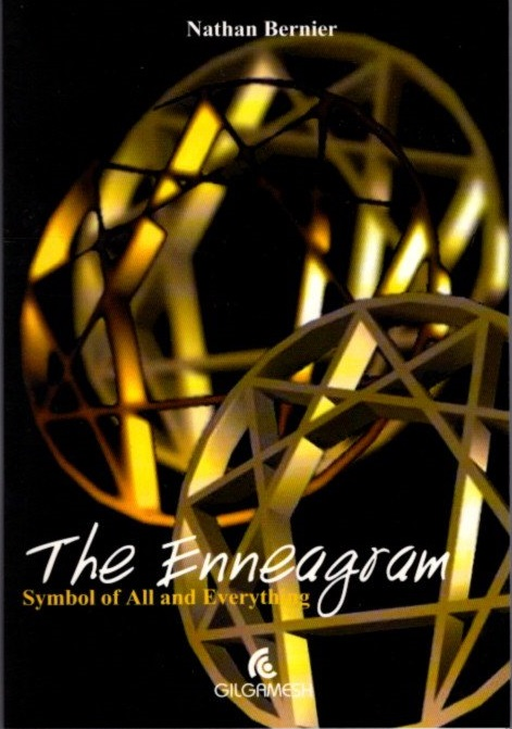 THE ENNEAGRAM; Symbol of All and Everything. Nathan Bernier.