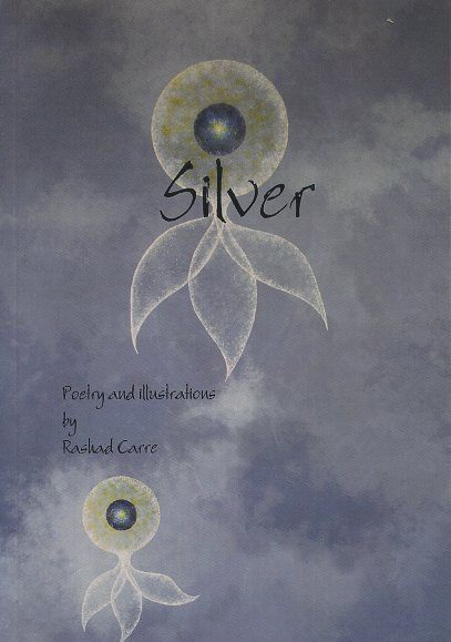 SILVER; Poetry and Illustrations. Rashad Carre.