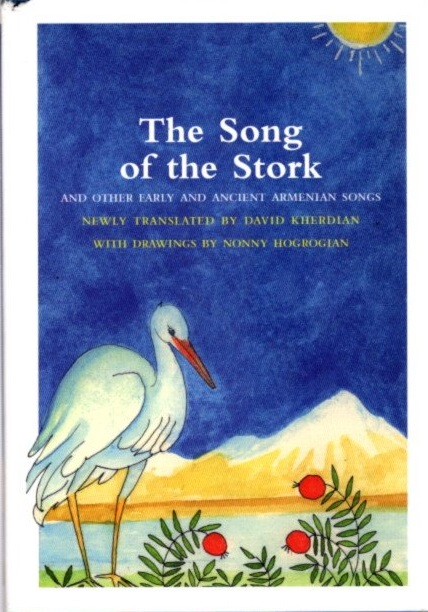 THE SONG OF THE STORK; and Other Ancient Armeian Songs. David Kherdian.