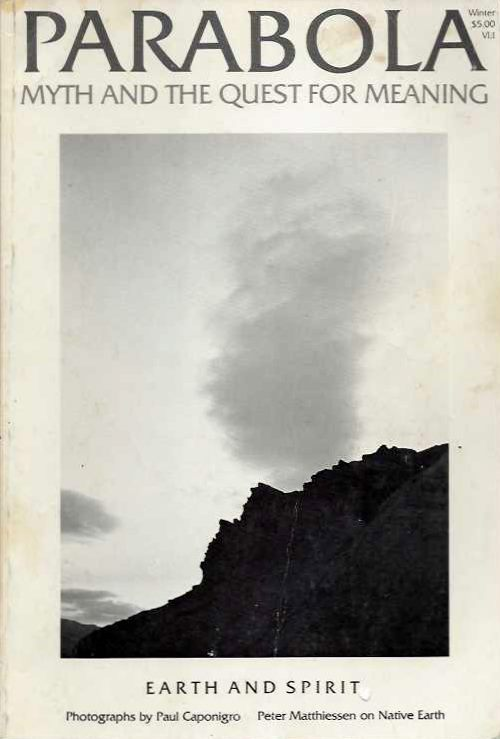THE EARTH AND SPIRIT: PARABOLA, VOL.VI, NO. 1, FEBRUARY, 1981. Peter Matthiessen, Robert Bly Paul Caponigro, , Peter Heinegg, P. L. Travers, D M. Dooling.