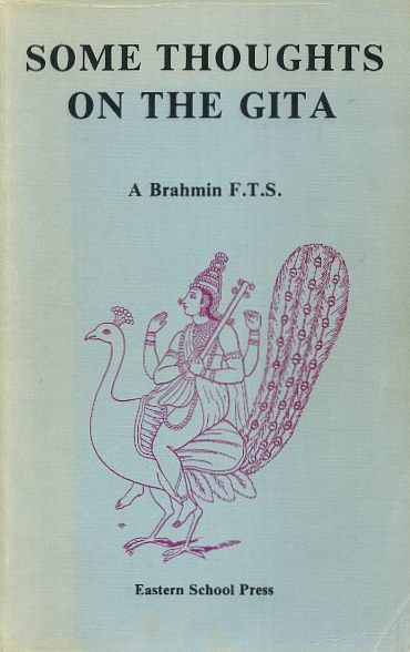 SOME THOUGHTS ON THE GITA. A. Brahmin.