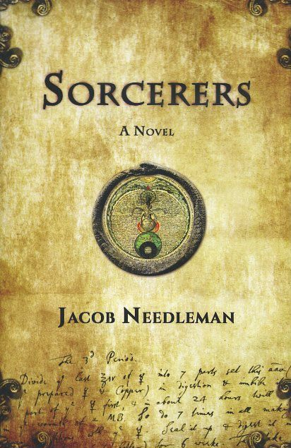 SORCERERS: A Novel. Jacob Needleman.