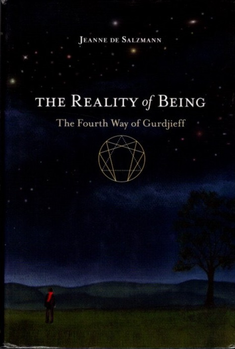 THE REALITY OF BEING: THE FOURTH WAY OF GURDJIEFF. Jeanne de Salzmann.