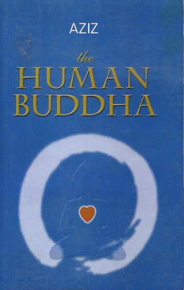 THE HUMAND BUDDHA; Enlightenment for the new Millennium. Aziz Kristof.