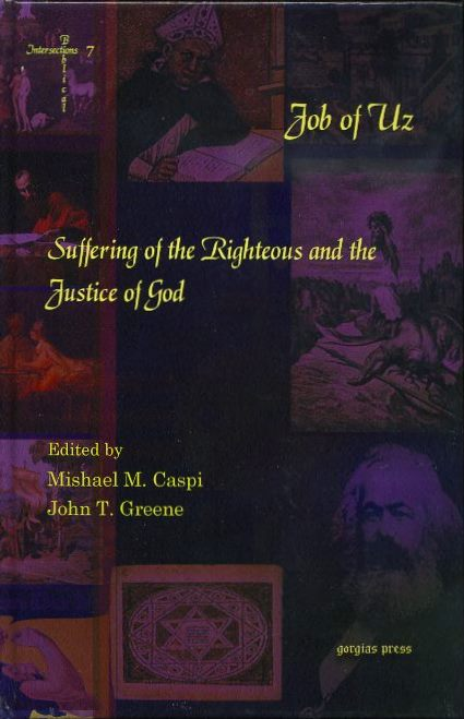 JOB OF UZ; Suffering of the Righteous and the Justice of God. Mishael Caspi, John T. Greene.