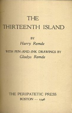 THE THIRTEENTH ISLAND. Harry and Gladys Remde.