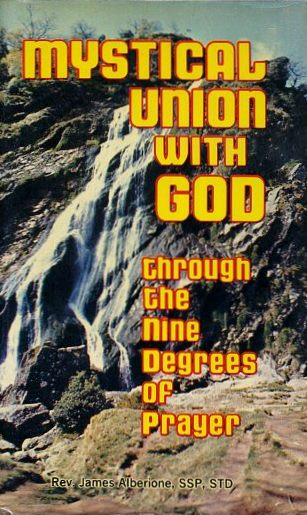 MYSTICAL UNION WITH GOD: Through the Nine Degres of Prayer. James Alberione.