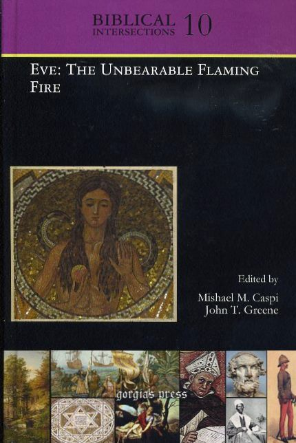 EVE: THE UNBEARABLE FLAMING FIRE. Mishael M. Caspi, John T. Greene.