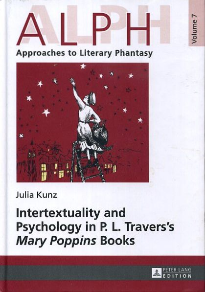 INTERTEXTUALITY AND PSYCHOLOGY IN P.L. TRAVERS'S MARY POPPINS BOOKS. Julia Kunz.