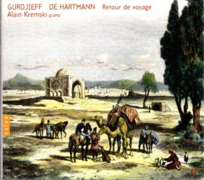 GURDJIEFF/DE HARTMANN: VOLUME 11; Return from a Journey. Alain Kremski.
