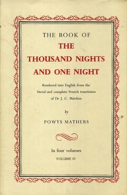 THE BOOK OF THE THOUSAND NIGHTS AND ONE NIGHT: Volume IV. Powys Mathers.