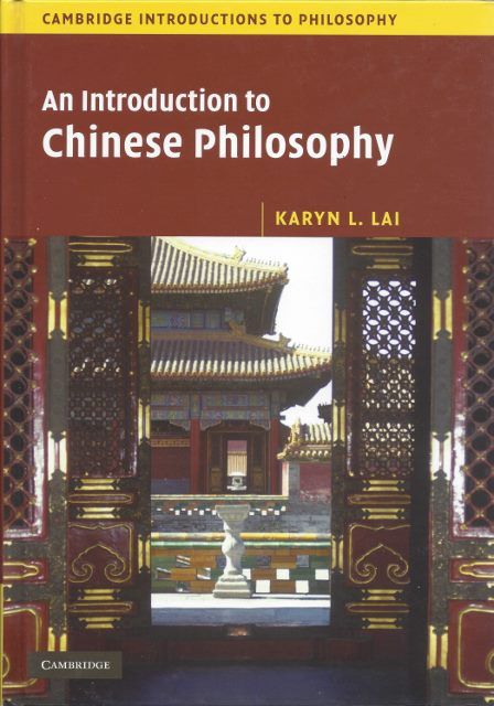 AN INTRODUCTION TO CHINESE PHILOSOPHY. Karyn L. Lai.