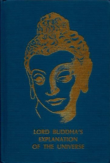 LORD BUDDHA'S EXPLANATION OF THE UNIVERSE. Buddha, C P. Ranasinghe, Lawrence Reiter.