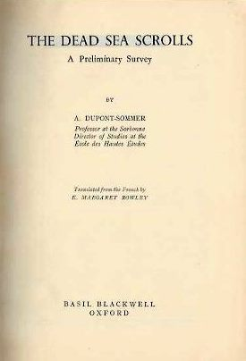 THE DEAD SEA SCROLLS; A Preliminary Survey. A. Dupont-Sommer.