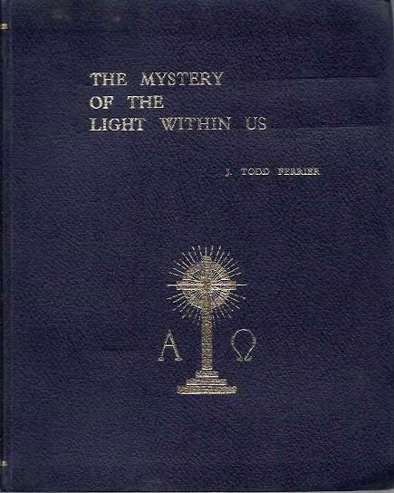 THE MYSTERY OF THE LIGHT WITHIN US. J. Todd Ferrier.
