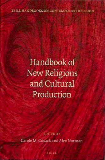HANDBOOK OF NEW RELIGIONS AND CULTURAL PRODUCTION. Carole M. Cusack, Alex Norman.