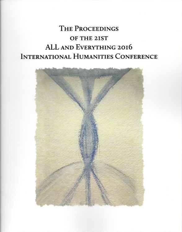 THE PROCEEDINGS OF THE 21ST INTERNATIONAL HUMANITIES CONFERENCE, ALL & EVERYTHING 2016. International Humanities Conference.