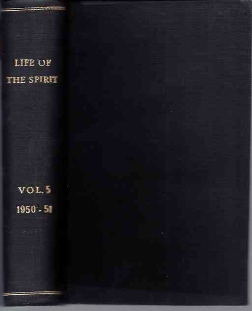 LIFE OF THE SPIRIT: VOL. V, NUMBERS 49 TO 60; A Blackfriars Review. The English Dominicans.
