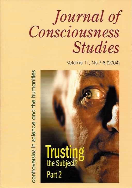 JOURNAL OF CONSCIOUSNESS STUDIES, VOLUME 11, NO. 7-8; Trusting the Subject, Part 2. Joseph A. Goguen.