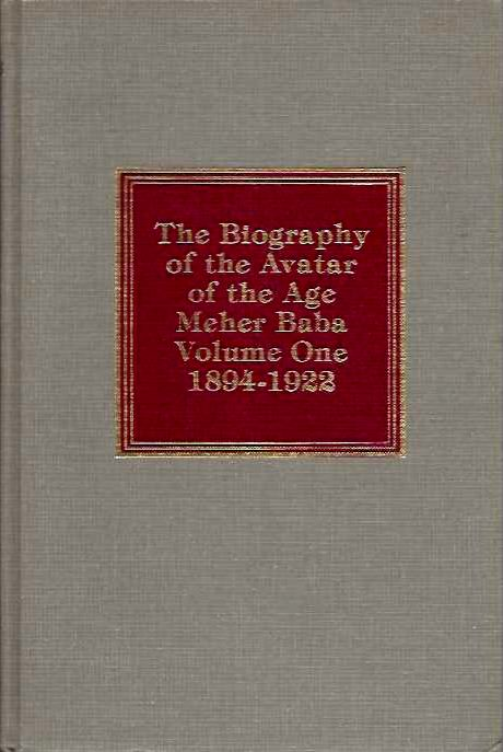 LORD MEHER: THE BIOGRAPHY OF THE AVATAR OF THE AGE MEHER BABA: VOLUME ONE 1894-1922. Bhau Kalchuri.