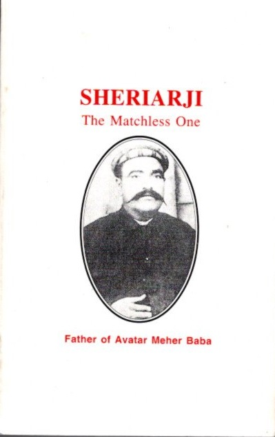 SHERIARJI; The Matchless One. Hoshang M. Dadachanji.