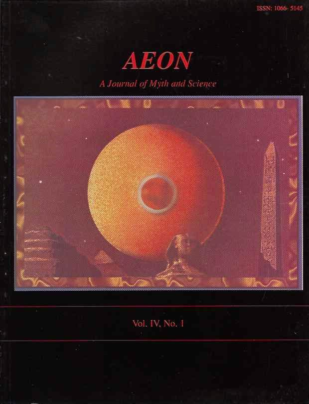 AEON: VOL. IV, NO. 1; A Journal of Myth and Science. Ev Cochrane, Dwordu Cardona, Brian Stross.