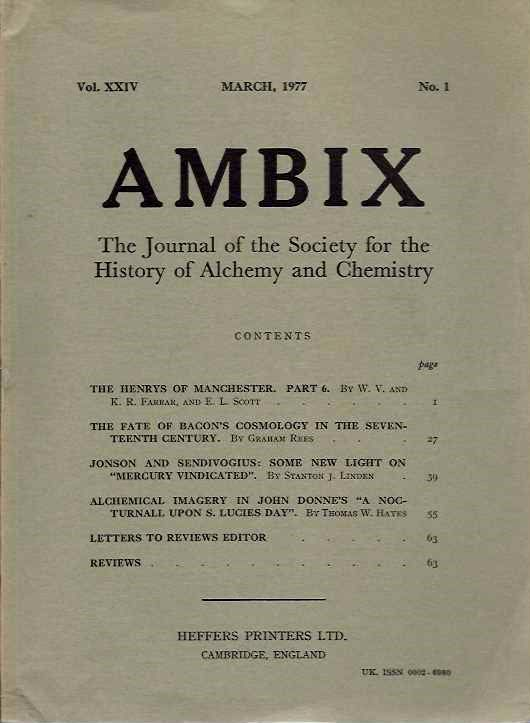 AMBIX, VOL. XXIV; The Journal of the Society for the Study of Alchemy and Early Chemistry. S. Foster Damon, E L. Scott, Graham Rees, Stanton J. Linden, Thomas W. Hayes, Lynn Veach Sadker, Mel Gorman, John H. Appleby, S. Mahdihassan, W A. Campbell, W A. Seaton, Otto Sonntag, George Gomori, W H. Brock, W V., K R. Farrar.