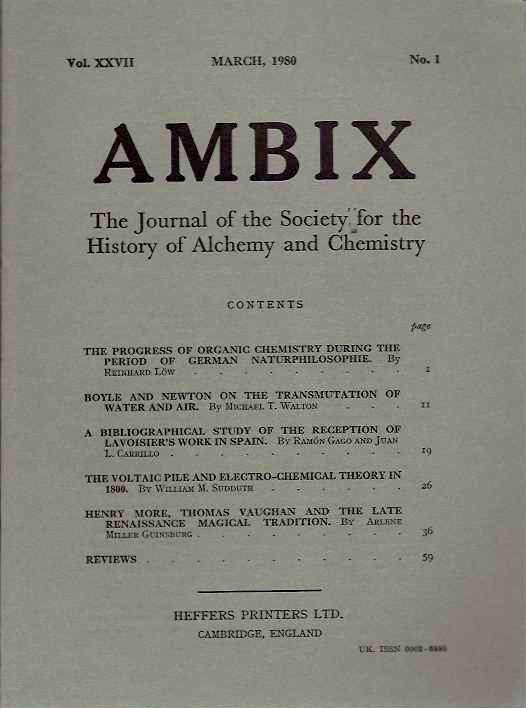 AMBIX, VOL. XXVII; The Journal of the Society for the Study of Alchemy and Early Chemistry. Avogadro, Mario A. Morselli, Donovan Chilton, Moel G. Coley, William Eamon, Anthony R. Butler, Joseph Neddham, Robert K. Dekosky, Allen G. Debus, Robert H. Goldsmith, Reinhard Low, Michael T. Walton, Ramon Gago, Juan L. Carrillo, Arlene Miller Guinsberg, W H. Brock.