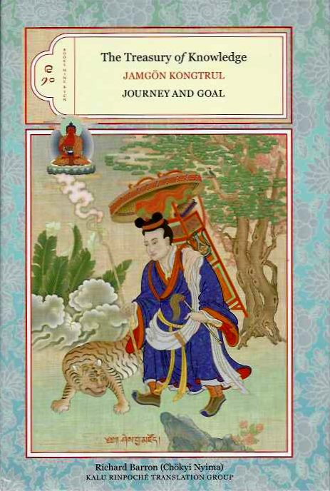 JOURNEY AND GOAL; The Treasury of Knowledge, Books Nine and Ten. Jamgon Kungtrul Lodro Taye.