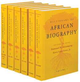 DICTIONARY OF AFRICAN BIOGRAPHY; Six volumes. Emmanuel K. Akyeampong, Henry Louis Gates Jr.
